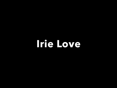 Irie Love : intro