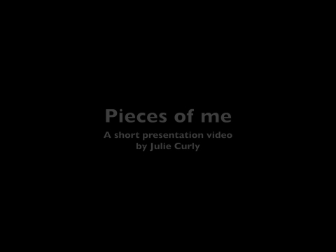 Julie Curly - Pieces of Me - Presentation Video