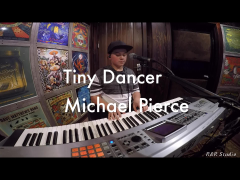 Tiny Dancer Cover - Michael Pierce   PianoMan11*