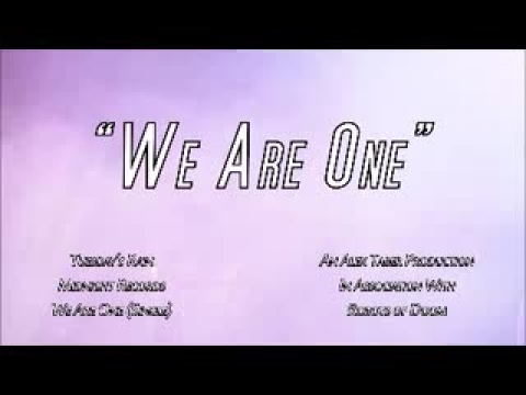 """We Are One"""